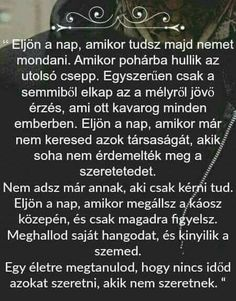 Marti Czibokne fényképe. Some Good Quotes, Quotes To Live By, Famous Quotes, Best Quotes, Word 2, Life Is A Journey, English Quotes, Karma, Quotations
