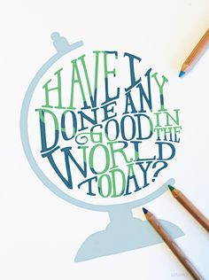 Have I Done Any Good in the World Today? —Heidi S. Swinton
