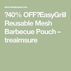 OFF)EasyGrill Reusable Mesh Barbecue Pouch – treaimsure Barbecue, Pouch, Mesh, Barrel Smoker, Sachets, Bbq, Porch, Barbacoa, Belly Pouch