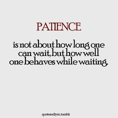 Patience ~ a wonderful attribute and My J has it in spades.