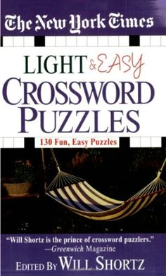 The New York Times Light And Easy Crossword Puzzles: 130 Fun, Easy Puzzles. Every once in a while you want a brain challenge that is on the easy side! This book contains 130 of the easiest and most popular crossword puzzles that were published in the Monday and Tuesday editions of the New York Times. Perfect for the puzzle solver looking for a fast and satisfying game.