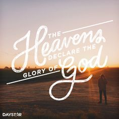 The Heavens declare the glory of God. [Daystar.com]