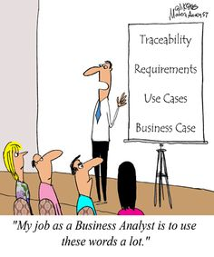 Humor - Cartoon: My job as a Business Analyst is...
