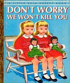 Creepy... Deja Creey Book. I don't believe them!