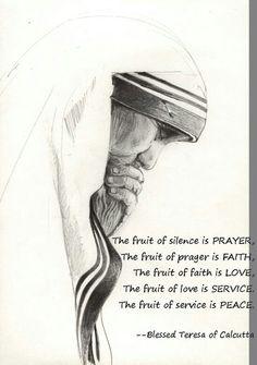 The fruit of silence is prayer - Mother Teresa