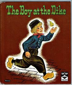 Vintage Children's Top Top Tales Book ~ THE BOY AT THE DIKE ~ Marguerite Scott