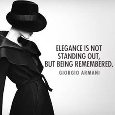 """Elegance is not standing out, but being remembered."" -Giorgio Armani #giorgioarmaniquotes #elegance"