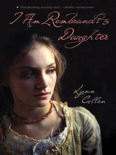 I Am Rembrandt's Daughter by Lynn Cullen, http://www.amazon.com/dp/B004YJX1IQ/ref=cm_sw_r_pi_dp_-gENtb0XQXTQY