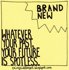 1132: Whatever your past, your future is spotless.