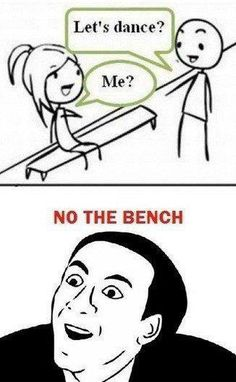 NO the bench!