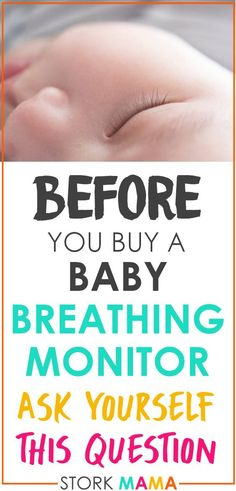 Thinking about buying a baby breathing monitor? I wan tyou to ask yourself this one question before you do. Stork Mama