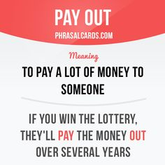 """""""Pay out"""" means """"to pay a lot of money to someone"""". Example: If you win the lottery, they'll pay the money out over several years. Get our apps for learning English: learzing.com"""