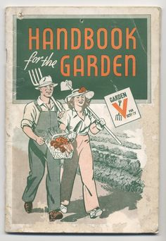 """Handbook for the Garden"" - WWII Victory Gardens"