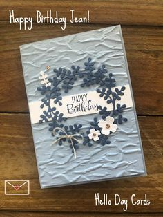 Hello Day Cards Happy Birthday Jean, Happy Birthday Cards Handmade, 21st Birthday Cards, Birthday Cards For Women, Cricut Cards, Stampin Up Cards, Embossed Cards, Scrapbook Cards, Scrapbooking