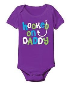 Love this Purple 'Hooked On Daddy' Bodysuit - Infant on #zulily! #zulilyfinds