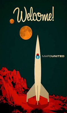 n-a-s-a:    Retro Posters of Airline to Mars.   How cool are these retro posters of a future airline to Mars? The rocket is called MarsUnited and the idea was conjured up by Andy Rohr, a Chicago-based artist, illustrator and graphic designer, whose illustrations pop with color.