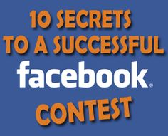 Social Media News & Tips / 10 Secrets to a Successful #Facebook Contest
