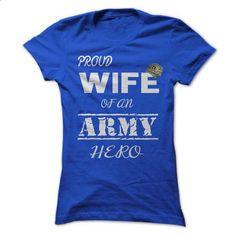 PROUD WIFE OF AN ARMY HERO - #hoodie zipper #cute sweater. GET YOURS => https://www.sunfrog.com/No-Category/PROUD-WIFE-OF-AN-ARMY-HERO.html?68278