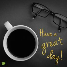 Hope your having  a great day!  ☺