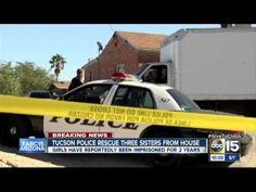 3 girls held captive in Tucson home ( LIVE NEWS )