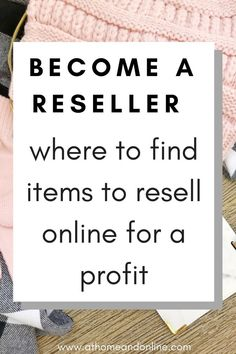 Become A Reseller: 10 Places To Find Things To Resell Online For A Profit Buy And Sell Business, Start A Business From Home, Work From Home Jobs, Starting A Business, Make Money From Home, Way To Make Money, Make Money Online, Online Business, Things To Sell Online