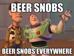 beer snobs beer snobs everywhere - beer snobs beer snobs everywhere  Buzz Lightyear