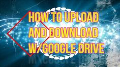 How To Upload And Download A File With Your Google Drive Clear Browsing Data, Google Drive, Neon Signs