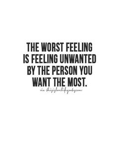 You've not  been unwanted.