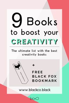 9 books to boost your creativity. Check out the list of the best creative books and feel motivated to start creating whatever is in your mind. Get your Free Black Fox Bookmark!