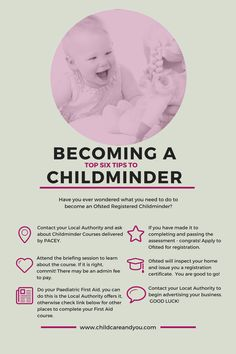 Ever wondered what you need to do to become a childminder? How to register and what you need to study? See www.childcareandyou.com for more indepth information and advice.