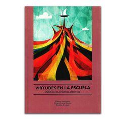 Virtudes en la Escuela. Reflexiones, prácticas, discursos – Varios- Universidad de La Salle  www.librosyeditores.com Editores y distribuidores.