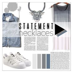 """""""Statement Necklaces"""" by emilija-lili-babunski ❤ liked on Polyvore featuring Abercrombie & Fitch, adidas Originals and statementnecklaces"""