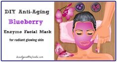 A DIY anti-aging blueberry enzyme facial mask that is a favorite secret weapon against premature aging, fine lines and free radicals.
