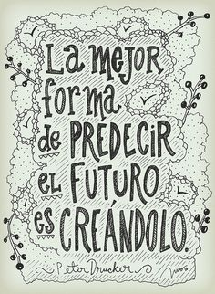 La mejor forma de PREDECIR el FUTURO es CREÁNDOLO. por INUS www.flickr.com/soyinusdg