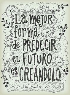 SP----La mejor forma de PREDECIR el FUTURO es CREÁNDOLO. por INUS www.flickr.com/soyinusdg