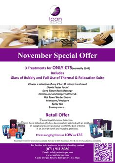 The Icon Spa November Special offer is great value for only €75.  We also have our great Elemis Royal Christmas Collection in stock from as low as €35.  Call 071 911 8080 to book in.  www.castledargan.com