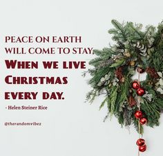 """""""Peace on earth will come to stay, When we live Christmas every day.""""- Helen Steiner Rice #Christmasquotes #Merrychristmasquotes #Shortchristmasquotes #2020Christmasquotes #Merrychristmas2020quotes #Christmasgreetings #Inspirationalchristmasquotes #Cutechristmasquotes #Christmasquotesforfriends #Warmchristmaswishes #Bestchristmasquotes #Christmasbiblequotes #Christmaswishesforfamily #Christmascaptions #Festivechristmasquotes #Merrychristmasimages #Merrychristmaspictures #therandomvibez Christmas Quotes Images, Merry Christmas Quotes, Grinch Christmas, Christmas Wreaths, Beautiful Cats, Beautiful Images, Peace On Earth, Wonderful Time, Positive Quotes"""