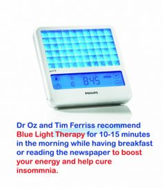 Dr Oz and his guest Tim Ferriss recommended Blue Light Therapy for 10 to 15 minutes in the morning while you are eating breakfast, watching tv or reading the newspaper to give a surge of energy and stave off insomnia http://www.improveyourenergy.com