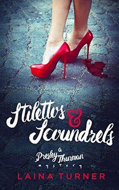 Free: Stilettos & Scoundrels - http://www.justkindlebooks.com/free-stilettos-scoundrels/