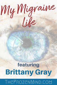 What is life like when you have Chronic Migraine? Find out with this guest post by Brittany Gray as she tells us about her life with Migraine. Migraine Triggers, Chronic Migraines, Chronic Fatigue, Chronic Illness, Chronic Pain, Can We Love, Headache Remedies