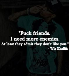 Fake friends | Need Enemies, Fuck Fake Friends.