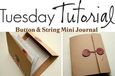 Voila! A string and button mini journal! Now you can decorate and embellish the cover (or leave it blank with a simple title).... add pictures, journaling, mementos. :)