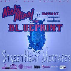 ... THE PINK PRINT EXCLUSIVES ON STREETHEAT MIXTAPES DJ MAX MILLZ U0026  STREETHEAT CEO NICKI MINAJ U0026 Various Artists NICKI MINAJ THE BLUEPRINT  TRACKLIST: 1.
