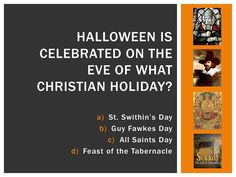 Halloween Trivia: Halloween is celebrated on the eve of All Saints Day. Halloween Trivia, Halloween Facts, Christian Holidays, The Tabernacle, All Saints Day, Guy Fawkes, Lunch Time, Eve, Celebrities