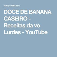 DOCE DE BANANA CASEIRO - Receitas da vo Lurdes - YouTube