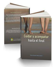 Cuidar y acompañar hasta el final. Victor Ramón Mencía Seco.