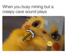 I played Minecraft too much as a kid now I always see squares G memes meme when pikachu you minecraft busy pikachumemes mining yeet but yeetorbeyeeted a dankmemes creepy egirl cave dank sound relatable plays yiff Really Funny Memes, Stupid Funny Memes, Funny Relatable Memes, Haha Funny, Hilarious, Funniest Memes, Scared Meme, Top Funny, Minecraft Jokes