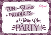 Fun + Friends + Products = a Thirty One Party!Com/DaneneJane Thirty One Hostess, Thirty One Party, Thirty One Bags, Thirty One Gifts, Thirty One Facebook, 31 Party, Thirty One Business, Thirty One Consultant, 31 Gifts