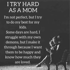 I'm not perfect but I love my kids and give them everything they need. I love yous Charlie, Carson and Jackson ❤️❤️❤️ Encouraging and empowering single mother quotes! Mommy Quotes, Single Mom Quotes, Quotes For Kids, Quotes To Live By, Quotes For My Children, Good Mom Quotes, Being A Mom Quotes, Tired Mom Quotes, Quotes About My Kids