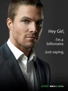 Um hummmm... just look at him... he does not have to be a billionaire